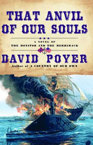 That Anvil of Our Souls (Civil War at Sea, #3)  by  David Poyer
