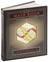 The Math Book: 250 Milestones in the History of Mathematics
