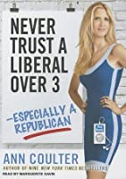 Never Trust a Liberal Over Three---Especially a Republican