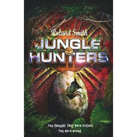 jungle hunters by roland smith � reviews discussion