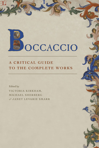 Boccaccio: A Critical Guide to the Complete Works  by  Victoria Kirkham