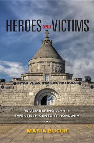 Heroes and Victims  by  Maria Bucur