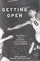 Getting Open: The Unknown Story of Bill Garrett and the Integration of College Basketball