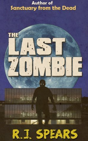 The Last Zombie  by  R.J. Spears