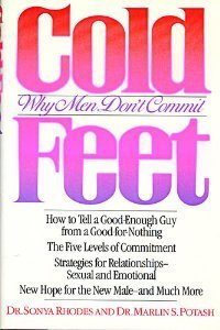 Cold Feet: Why Men Dont Commit  by  Sonya Rhodes
