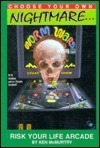Risk Your Life Arcade (Choose Your Own Nightmare, #6) Ken McMurtry