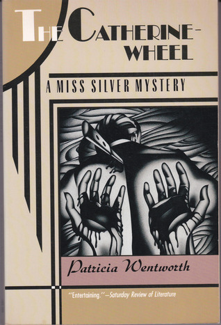 The Catherine Wheel: A Miss Silver Mystery Patricia Wentworth