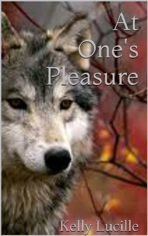 At Ones Pleasure  by  Kelly Lucille