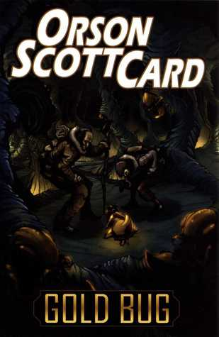 The Gold Bug  by  Orson Scott Card