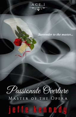 Master of the Opera Act 1: Passionate Overture Jeffe Kennedy