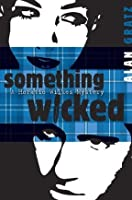 Something Wicked (Horatio Wilkes Mystery, #1)