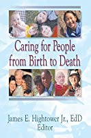 Caring for People from Birth to Death
