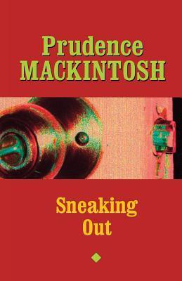 Sneaking Out  by  Prudence Mackintosh