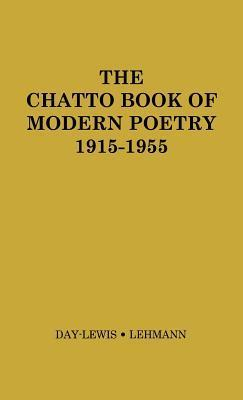 The Chatto Book of Modern Poetry, 1915-1955.  by  Cecil Day-Lewis