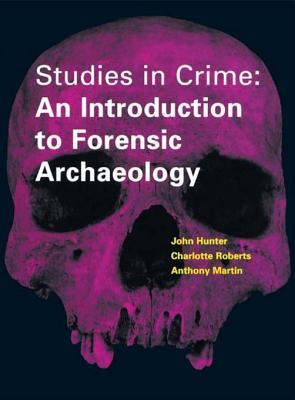 Studies in Crime: An Introduction to Forensic Archaeology  by  Carol Heron