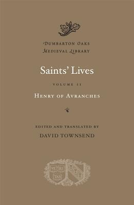 Saints Lives, Volume II: Henry of Avranches Henry of Avranches