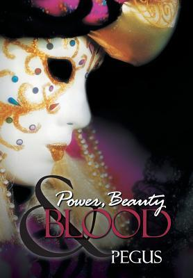 Power, Beauty and Blood  by  PEGUS
