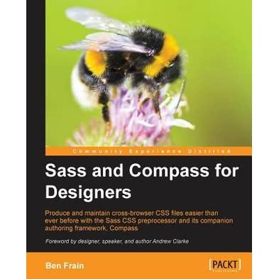 Sass and Compass for Designers - Ben Frain