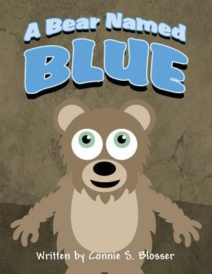 A Bear Named Blue  by  Connie S Blosser