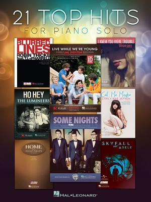 21 Top Hits for Piano Solo  by  Hal Leonard Publishing Company