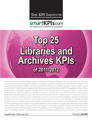 Top 25 Libraries and Archives Kpis of 2011-2012  by  The KPI Institute