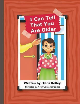 I Can Tell That You Are Older  by  Terri Kelley