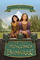 The Two Princesses of Bamarre (Enchanted)