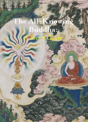 The All-Knowing Buddha: A Secret Guide  by  Karl Debreczeny