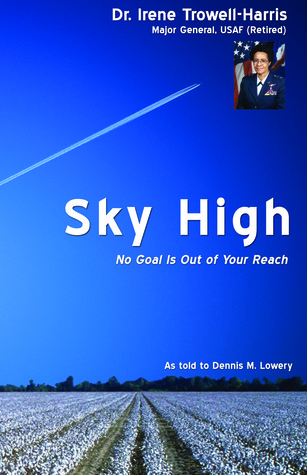 Sky High ~ No Goal Is Out of Your Reach Dennis Lowery