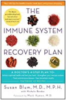 The Immune System Recovery Plan: A Doctor's 4-Step Plan To: Achieve Optimal Health and Feel Your Best, Strengthen Your Immune System, Treat Autoimmune Disease, and See Immediate Results