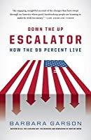 Down the Up Escalator: How the 99% Live in the Great Recession