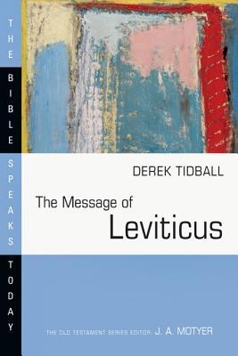 The Message of Leviticus: Free to Be Holy  by  Derek Tidball
