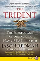 The Trident LP: The Forging and Reforging of a Navy SEAL Leader