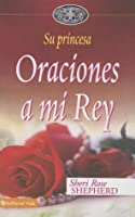 Oraciones A Mi Rey = Prayers to My King
