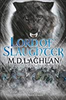 Lord of Slaughter (The Wolfsangel Cycle, #3)