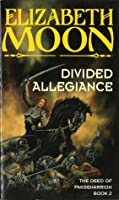 Divided Allegiance (The Deed of Paksenarrion, #2)