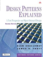 Design Patterns Explained: A New Perspective on Object-Oriented Design (2nd Edition) (Software Patterns Series)