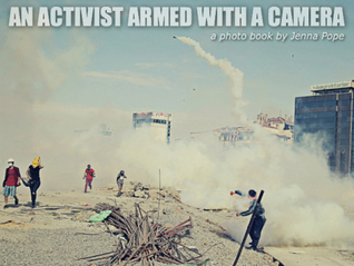 An Activist Armed With a Camera  by  Jenna Pope