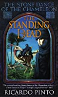 The Standing Dead (The Stone Dance of the Chameleon, #2)