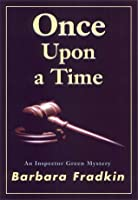 Once Upon A Time (Inspector Green Mystery, #2)