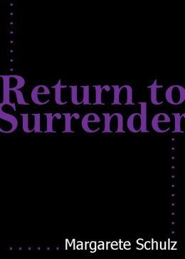 Return to Surrender  by  Margarette Schulz