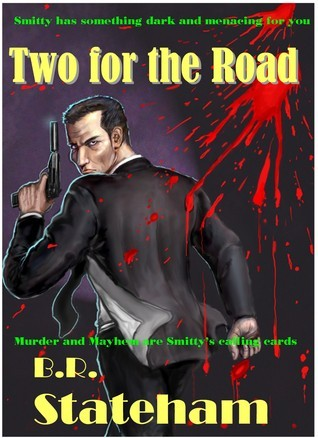Smitty: Two For The Road  by  B.R. Stateham