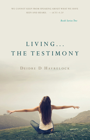 Living The Testimony  by  Deidre D. Havrelock