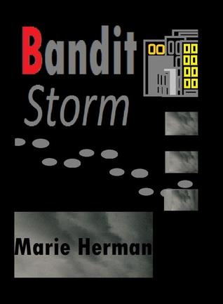 Bandit Storm (The Bandit Trilogy, #2)  by  Marie Herman
