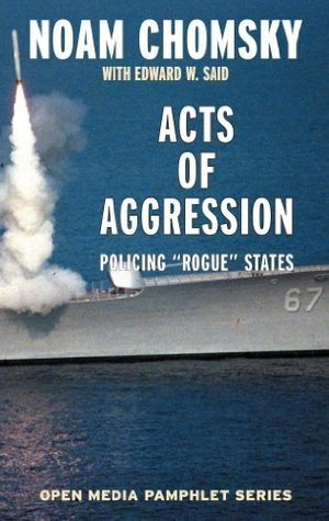 Acts of Aggression: Policing Rogue States (Open Media Series)  by  Noam Chomsky