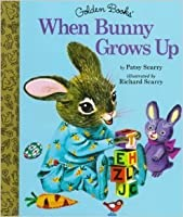 When Bunny Grows Up (Little Golden Storybook)