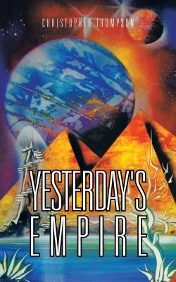 Yesterdays Empire  by  Christopher Thompson