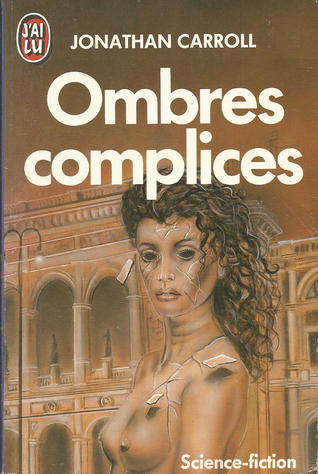 Ombres complices  by  Jonathan Carroll