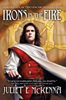 Irons In The Fire (Chronicles Of The Lescari Revolution)