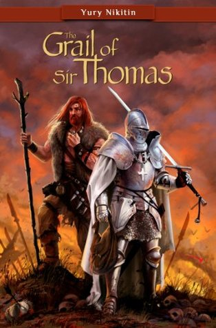 The Grail of Sir Thomas (The Knight and the Wonderer Book 1)  by  Юрий Никитин
